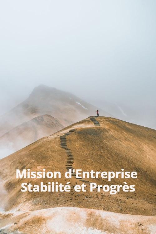 Entreprise à Mission Sens de l'Engagement Stabilité et Progrès